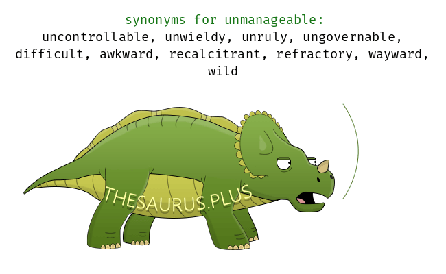 Similar words of unmanageable