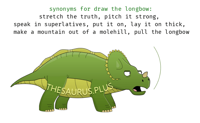 24 Draw the longbow Synonyms  Similar words for Draw the